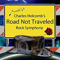 Charles Holcombs Road Not Traveled
