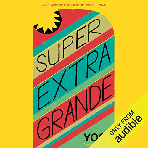 Super Extra Grande audiobook cover art