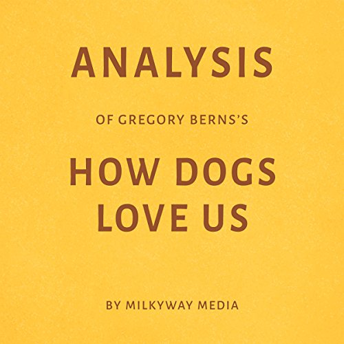 Analysis of Gregory Berns's How Dogs Love Us audiobook cover art