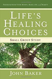 Life's Healing Choices Small Group Study: Freedom from Your Hurts, Hang-ups, and Habits