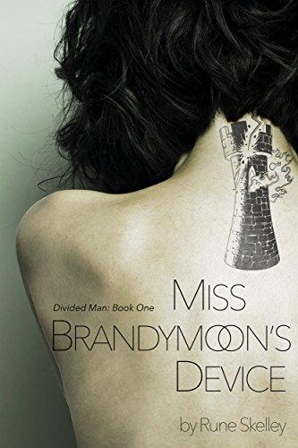 Miss Brandymoon's Device: a novel of sex, nanotech, and a sentient lava lamp (Divided Man Book 1)