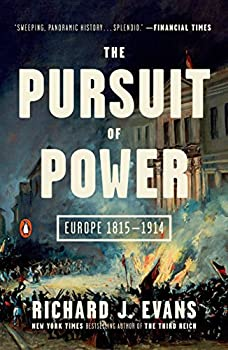 The Pursuit of Power  Europe 1815-1914  The Penguin History of Europe Book 7