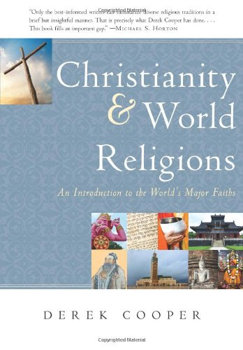 Christianity and World Religions: An Introduction to the World's Major Faiths
