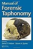 Manual of Forensic Taphonomy