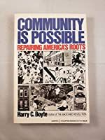 Community Is Possible: Repairing America's Roots