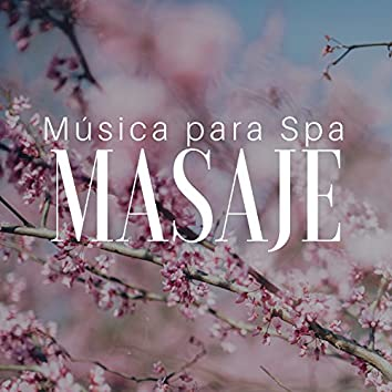 Masaje: Música para Spa, Meditación, Calmar la Mente, Relajcion, Armonía Interior