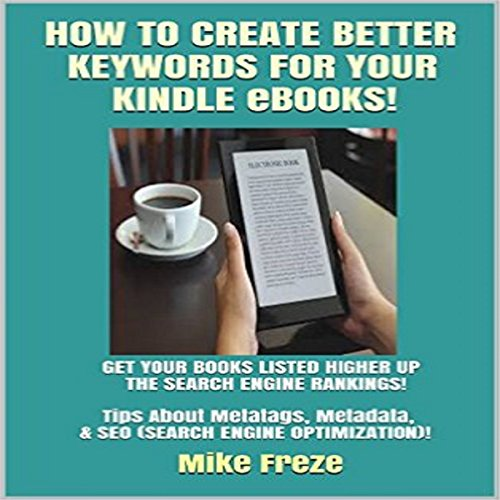 How to Create Better Keywords for Your Kindle eBooks audiobook cover art