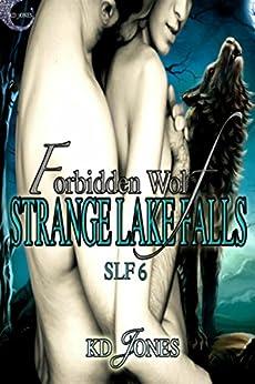 Forbidden Wolf (Strange Lake Falls Series Book 6) by [KD Jones]