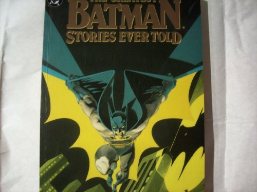 The Greatest Batman Stories Ever Told by Bob Kane (July 01,1992)