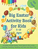 Big Easter Activity Book for Kids Ages 5-10 200 Pages Activities Includes Mazes, Word Search, Dot to dot, Coloring, Counting Eggs, Bunnies, and more ... Easter for Kids. Gift Easter Basket idea