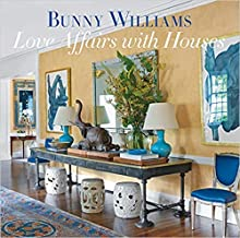 [By Bunny Williams] Love Affairs with Houses [2019] [Hardcover] New Launch Best selling book in |Small Homes & Cottages|