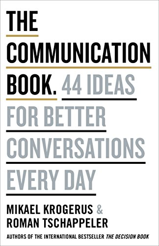The Communication Book: 44 Ideas for Better Conversations Every Day (English Edition)