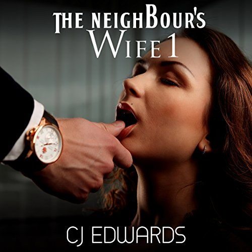 The Neighbour's Wife 1 Audiobook By C J Edwards cover art