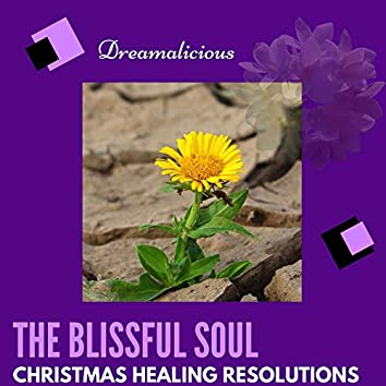 The Blissful Soul - Christmas Healing Resolutions