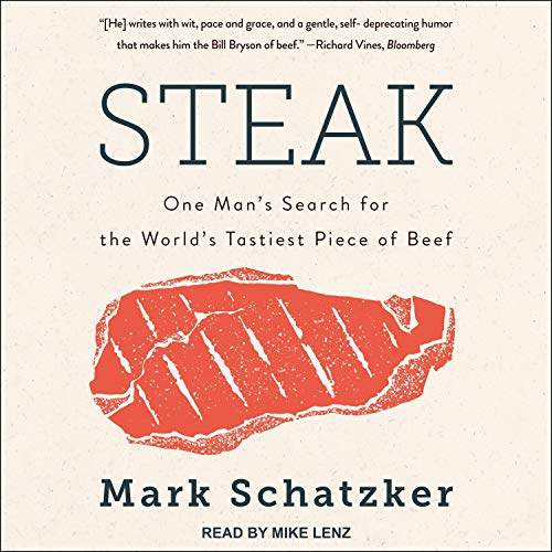 Steak Audiobook By Mark Schatzker cover art
