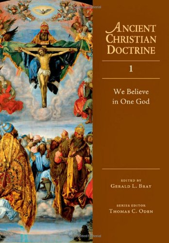 We Believe in One God (Ancient Christian Doctrine)