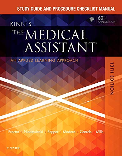 Compare Textbook Prices for Study Guide and Procedure Checklist Manual for Kinn's The Medical Assistant: An Applied Learning Approach 13 Edition ISBN 9780323429474 by Proctor EdD  RN  CMA, Deborah B.