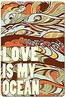 愛は私の海のティンサインの装飾ヴィンテージ壁金属プラークカフェバー映画ギフト結婚式誕生日警告のためのレトロな鉄の絵