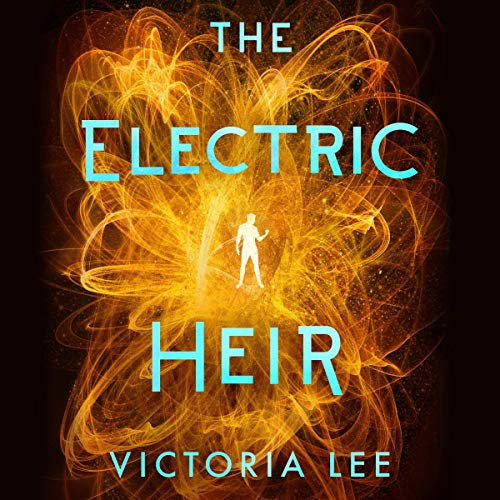 The Electric Heir: Feverwake, Book 2
