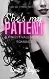 She's My Patient: A Lesbian Medical Romance (Forest Vale Hospital Book 4)