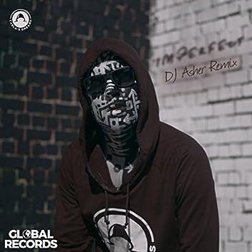 Imperfect (DJ Asher Remix)