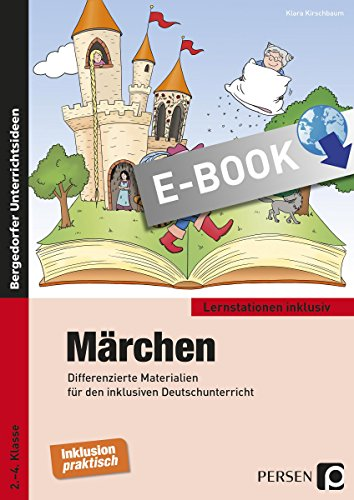 Märchen: Differenzierte Materialien für den inklusiven Deutschunterricht (2. bis 4. Klasse) (Lernstationen inklusiv)