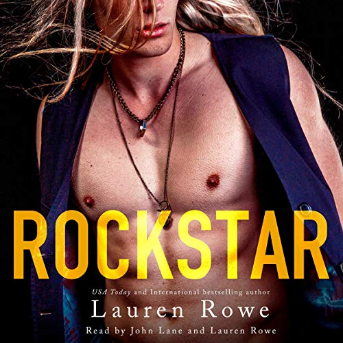 Rockstar                   By:                                                                                                                                 Lauren Rowe                               Narrated by:                                                                                                                                 Lauren Rowe,                                                                                        John Lane                      Length: 10 hrs and 3 mins     75 ratings     Overall 4.8