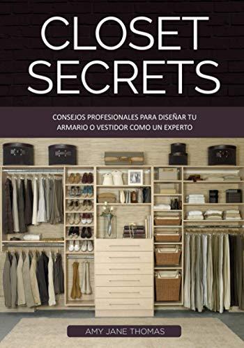 Closet Secrets: Consejos Profesionales para Diseñar tu Armario o Vestidor
