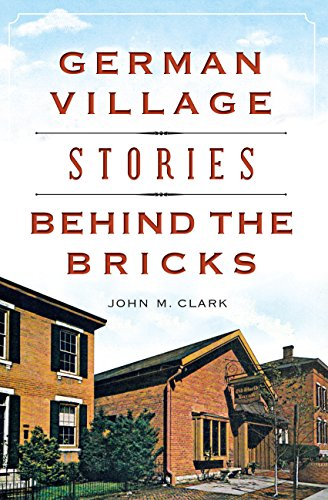 German Village Stories Behind the Bricks (Landmarks) (English Edition)