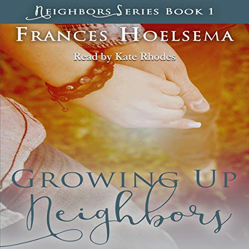 Growing Up Neighbors audiobook cover art