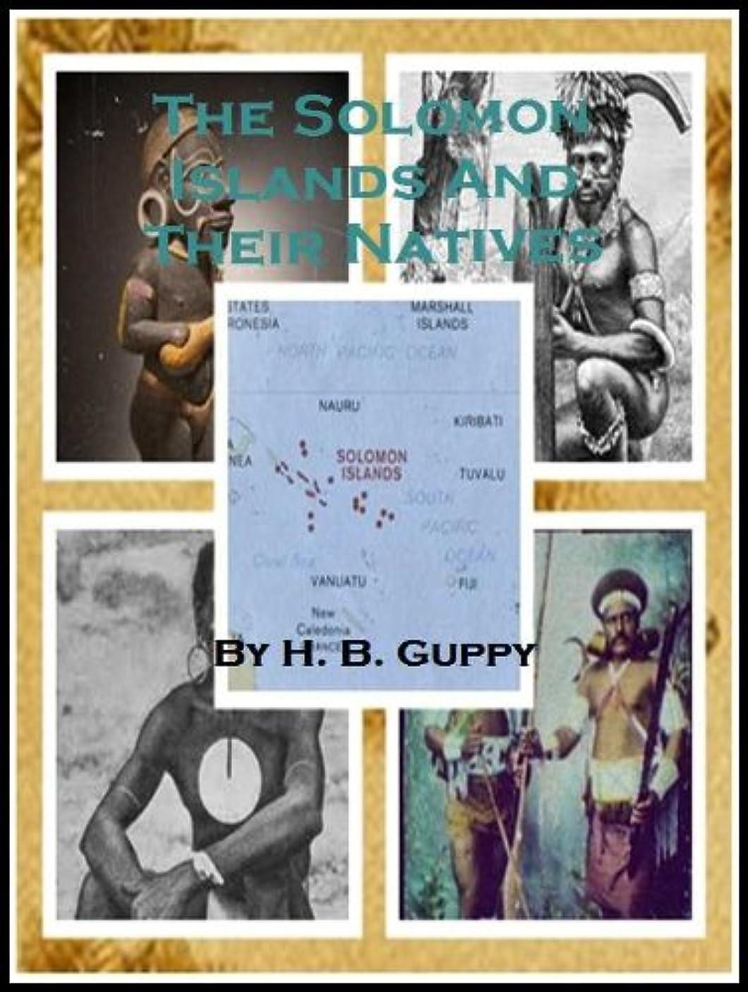 どんなときも固執添加剤The Solomon Islands and Their Natives (English Edition)