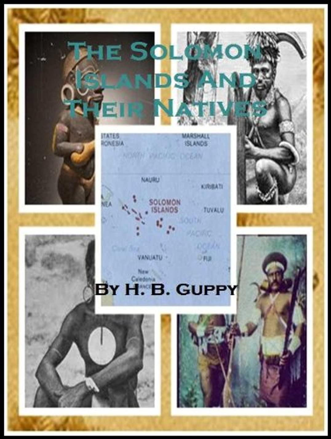 法律ガイダンス透けるThe Solomon Islands and Their Natives (English Edition)