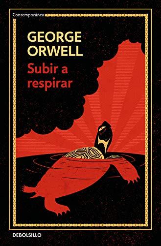 Subir a respirar (edición definitiva avalada por The Orwell Estate) (Contemporánea)
