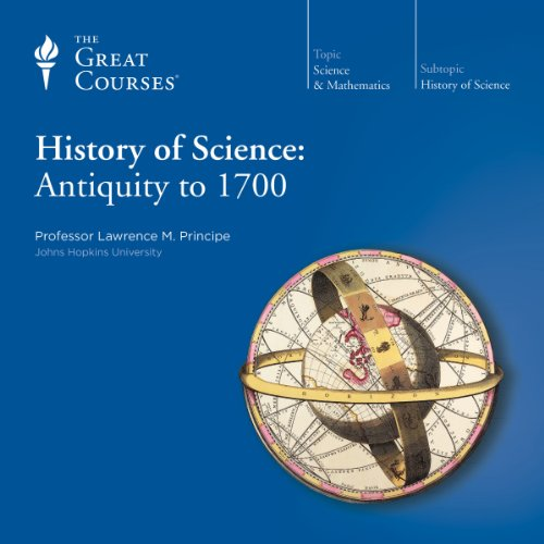 History of Science: Antiquity to 1700 audiobook cover art