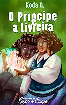 O príncipe e a livreira (Espectros de Roxo e Cinza) por [Koda G., May Barros, Maria Freitas]