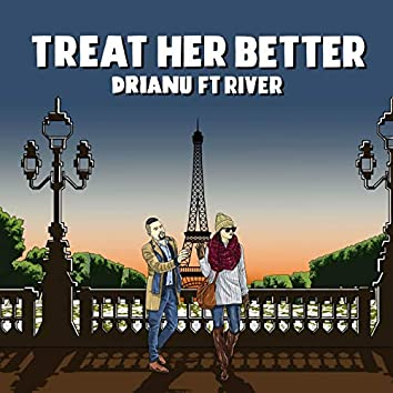 Treat Her Better (feat. River)