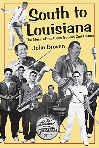 South to Louisiana: The Music of the Cajun Bayous 2nd Edition