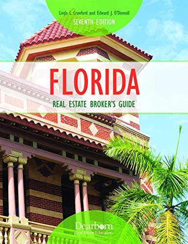 Compare Textbook Prices for Dearborn Florida Real Estate Brokers Guide:  Paperback—Comprehensive Florida Real Estate Manual for Brokers  ISBN 9781475484960 by Linda L. Crawford,Edward J. O'Donnell