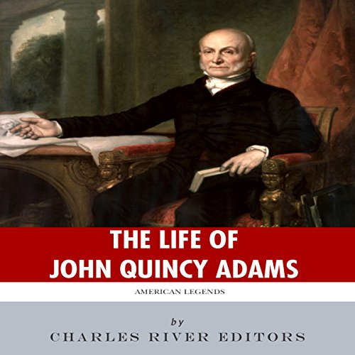 American Legends: The Life of John Quincy Adams audiobook cover art