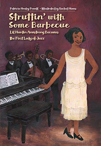 Image of Struttin' with Some Barbecue: Lil Hardin Armstrong Becomes the First Lady of Jazz