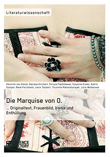Die Marquise von O. Originaltext, Frauenbild, Ironie und Enthüllung