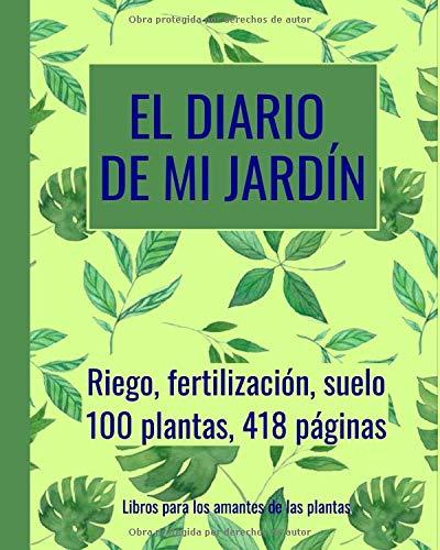 El diario de mi jardín - riego, fertilización, suelo, planificar con antelación: 100 plantas, 418 páginas, extra grande (20,3 x 25,4 cm), verde y azul