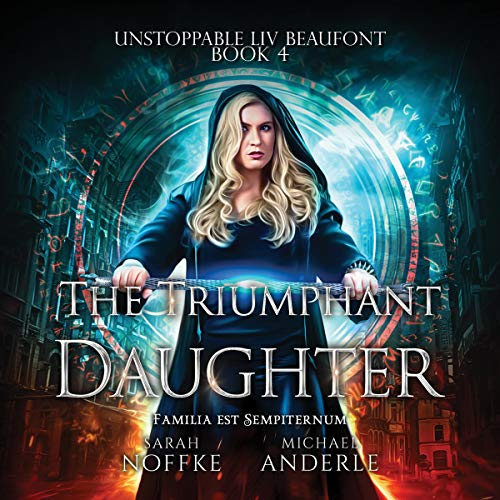 The Triumphant Daughter Audiobook By Michael Anderle, Sarah Noffke cover art