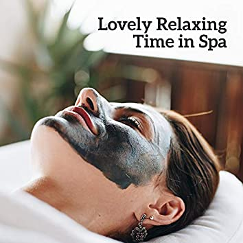Lovely Relaxing Time in Spa – Therapeutic Background New Age Music for Perfect Massage & Wellness Experience
