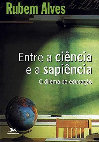 Entre a ciência e a sapiência: O dilema da educação