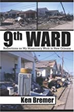 9th Ward: Reflections on My Missionary Work in New Orleans