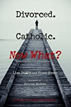 Best divorced catholic now what book Reviews
