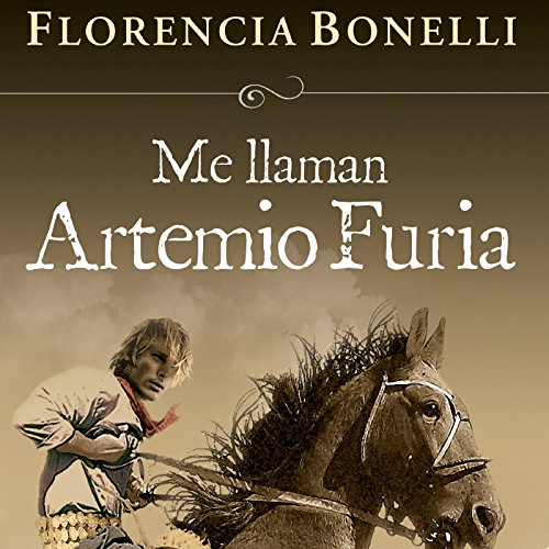 Me llaman Artemio Furia [My Name Is Artemio Furia] audiobook cover art