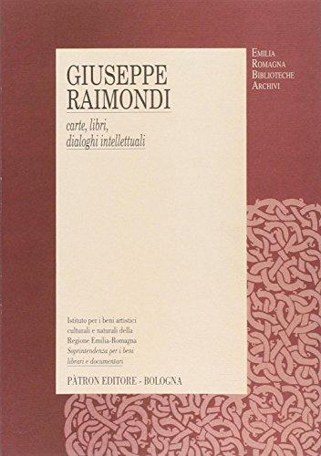 Giuseppe Raimondi. Carte, libri, dialoghi intellettuali