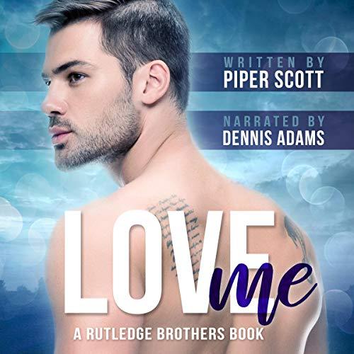 Love Me Audiobook By Piper Scott cover art